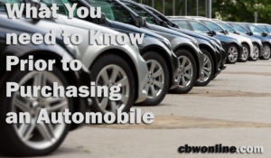 What You need to Know Prior to Purchasing an Automobile