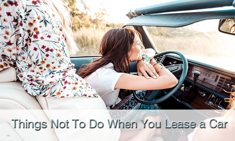 Things Not To Do When You Lease a Car